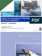 Análise de Carregamento Hidrodinamico - Parte II A Resposta