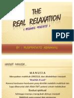 The Real Relaxation (Materi Kedua)