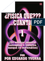 ¿FISICA QUE??? ...CUANTICA! 1_Por Eduardo Yvorra