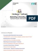 Apresentação Metodologias Marketing & Branding 360º DOM Strategy Partners 2010