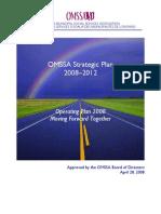 ONTARIO MUNICIPAL SOCIAL SERVICES ASSOCIATION L' ASSOCIATION DES SERVICES SOCIAUX DES MUNICIPALITÉS DE L'ONTARIO OMSSA Strategic Plan 2008–2012 Operating Plan 2008