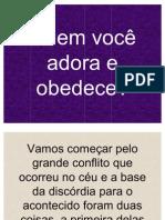 Quem_Voce_Adora_e_Obedece