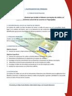 Resumen Estudio para conocer los factores que inciden al obtener una tarjeta de crédito y el impacto económico actual de los usuarios en Tegucigalpa