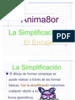 Anima8or 4 La Simplificacion y El Encaje
