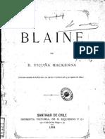 James Blaine. Su designación para la futura presidencia de los Estados Unidos y los deberes de patriotismo y de cautela que impone a la nación, a los partidos y al gobierno de Chile.(1884)