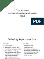 Ciri-Ciri Utama KBSR