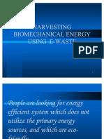 Harvesting Bio Mechanical Energy