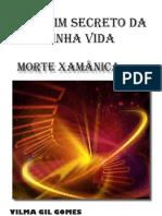 O JARDIM SECRETO DA MINHA VIDA  MORTE XAMÂNICA
