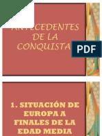 Antecedentes de La Conquista
