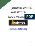 A Good Mediator Goes A Long Way