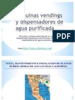 Maquinas Vendings de Agua Purificada y Maquina Expended or A de Garrafon en Baja California