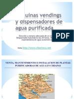 Maquinas Vendings de Agua Purificada y Maquina Expended or A de Garrafon en Chiapas