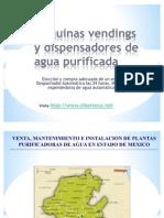 Maquinas Vendings de Agua Purificada y Maquina Expended or A de Garrafon en Estado de Mexico Toluca