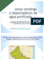Maquinas Vendings de Agua Purificada y Maquina Expended or A de Garrafon en San Luis Potosi