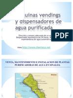 Maquinas Vendings de Agua Purificada y Maquina Expended or A de Garrafon en Sinaloa