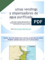Maquinas Vendings de Agua Purificada y Maquina Expended or A de Garrafon en Tamaulipas