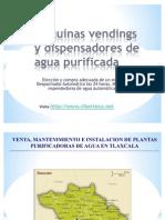 Maquinas Vendings de Agua Purificada y Maquina Expended or A de Garrafon en Tlaxcala