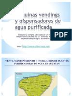 Maquinas Vendings de Agua Purificada y Maquina Expended or A de Garrafon en Yucatan