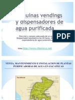 Maquinas Vendings de Agua Purificada y Maquina Expended or A de Garrafon en Zacatecas