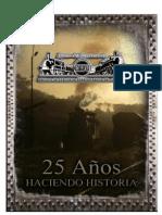 Circulo de Estudios Ferroviarios del Uruguay - 25 Años de Historias