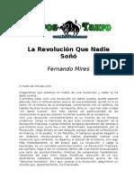 Mires, Fernando - La Revolucion Que Nadie Soño