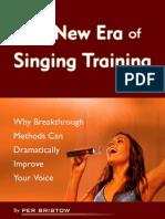 The New Era of Singing Training