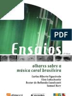 Ensaios Olhares Sobre A Musica Coral Brasileira
