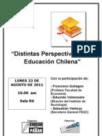 """Foro """"Distintas Perspectivas de la Educación Chilena"""" - Lunes 22/08 - 10:00 hrs. - Sala R6"""
