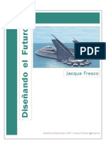 Jacques Fresco - Disenando El Futuro