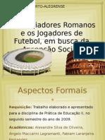 Os Gladiadores Romanos e os Jogadores de Futebol (apresentação de slides)