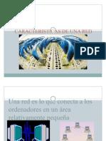 caracteristicasdeunareddearealocal-100308165038-phpapp02
