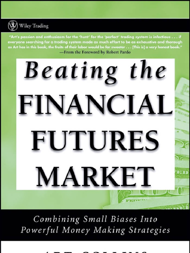 Beating the financial futures mkts combining small biases into beating the financial futures mkts combining small biases into money making strategies collins 2006 algorithmic trading john wiley sons fandeluxe Choice Image