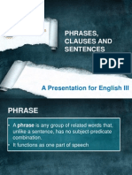 Phrases, Clauses and Sentences