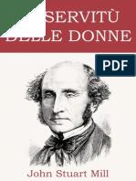 John Stuart Mill - La Servitù Delle Donne