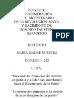 PROYECTO EN CONMEMORACIÓN DEL BICENTENARIO DE LA REVOLUCIÓN MAYA  Y NACIMIENTO DE SARMIENTO