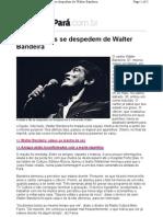 Artistas e fãs se despedem de Walter Bandeira