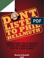 Dusty Schmidt -Don't Listen to Phil Hellmuth