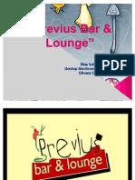 Diapositivas de Previus Bar & Lounge.