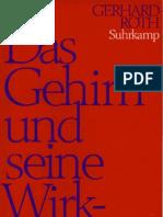 Roth, Gerhard - Das Gehirn Und Seine Wirklichkeit