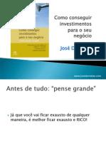 Como Conseguir Investidores para o seu Negócio - José Dornelas