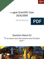 G. Mourou-Prague Scientific Case