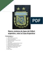 Nuevo sistema de ligas del fútbol argentino, más la Copa Argentina