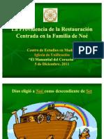 La Providencia de La Restauracion - Familia de Noe.