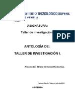 ANTOLOGÍA TALLER DE INVESTIGACIÓN I