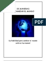 101 MANERAS DE CAMBIAR EL MUNDO