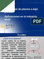 Tecnología de plasma a baja presión.