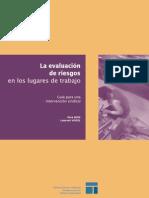 La Evaluación de Riesgos en los lugar de Trabajo. Guía para una Intervención Sindical