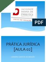 PRÁTICA JURÍDICA - Aula 02 [final - 06.08.2011]
