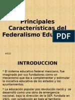 Principales Características del Federalismo Educativo