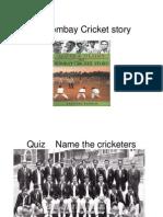 Bombay Cricket Story